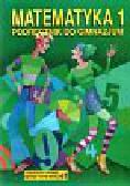 Matematyka 1 . Podręcznik do Gimnazjum