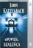 Katzenbach John - Opowieść szaleńca