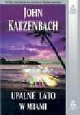 Katzenbach John - Upalne lato w Miami