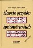 Wójcik Alina i inni - Słownik przysłów niemiecko-polski i polsko-niemiecki