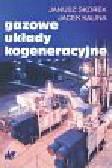 Skorek Janusz, Kalina Jacek - Gazowe układy kogeneracyjne