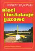 Bąkowski Konrad - Sieci i instalacje gazowe
