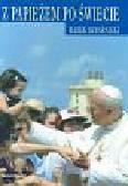Skwarnicki Marek - Z Papieżem po świecie