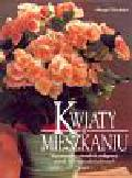 Schubert Margot - Kwiaty w mieszkaniu