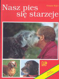Praca zbiorowa - Nasz pies się starzeje