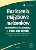 Skowrońska-Bocian Elżbieta - Rozliczenia majątkowe małżonków  w stosunkach wzajemnych i wobec osób trzecich