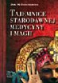 Niżnikiewicz Jan - Tajemnice starodawnej medycyny i magii