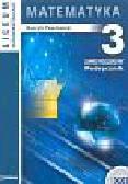 Pawłowski Henryk - Matematyka 3 Podręcznik. Liceum ogólnokształcące Zakres rozszerzony
