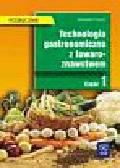 Procner Aleksandra - Technologia gastronomiczna z towaroznawstwem 1