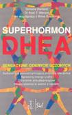 Praca zbiorowa - Superhormon DHEA