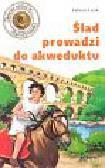 Lenk Fabian - Ślad prowadzi do akweduktu