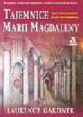 Gardner Laurence - Tajemnice Marii Magdaleny