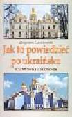 Landowski Zbigniew - Jak to powiedzieć po ukraińsku