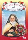 Stadtmuller Ewa - Święta Tereska od Dzieciątka Jezus