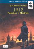 Austin Paul - 1812 Napoleon w Moskwie /op.tw./