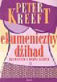 Kreeft Peter - Ekumeniczny dżihad