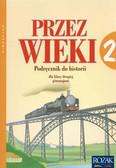 K. Polacka, M. Przybyliński, S - 'Przez wieki' - podręcznik do historii + Ilustrowany atlas historyczny dla klasy II gimnazjum