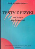 Gutkiewicz Wojciech - Fizyka w testach kl.1 p/gimn
