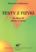 Gutkiewicz Wojciech - Fizyka w testach kl.3 p/szk srednia