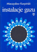 Karpiński Mieczysław - Instlacje gazu