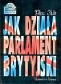 Silk P., Walters R. - Jak działa parlament brytyjski