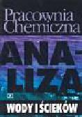 Lipowska-Grabowska Krystyna, Faron- Lewandowska Elżbieta - Pracownia chemiczna. Analiza wody i ścieków.