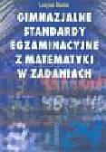 Duma Lucyna - Gimnazjalne standardy egzaminacyjne z matematyki w zadaniach