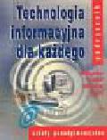 Bremer Aleksander, Sławik Mirosław - Techologia informacyjna dla każdego podręcznik szkoły ponadgimnazjalne