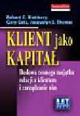 Blattberg Robert C., Getz Gary, Thomas Jacquelyn S. - Klient jako kapitał