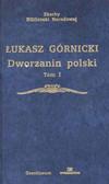 Górnicki Ł. - Dworzanin Polski T 1