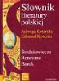 Kotarski Edmunt i Jadwiga - Słownik literatury polskiej