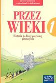 'Przez wieki' - Zeszyt ćwiczeń do historii dla klasy I gimnazjum