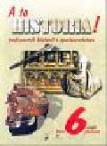 A to historia! 6 Podręcznik historii i społeczeństwa Część 1. Szkoła podstawowa