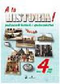 A to historia! 4 Podręcznik historii i społeczeństwa Część 2. Szkoła podstawowa