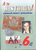 A to historia! 6 Podręcznik historii i społeczeństwa Część 2. Szkoła podstawowa