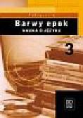 Kowalikowa Jadwiga, Żydek-Bednarczuk Urszula - Barwy epok 3 Podręcznik Nauka o języku. Liceum