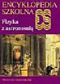 Praca zbiorowa - Encyklopedia szkolna. Fizyka z astronomią