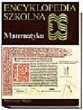 Praca zbiorowa - Encyklopedia szkolna. Matematyka.