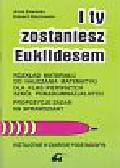 Zalewska Anna, Stachowski Edward - I ty zostaniesz Euklidesem 1 rozkł.mat.podst.