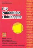 I ty zostaniesz Euklidesem 2 lic.zb.zad.rozsz