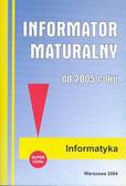 Informator maturalny informatyka 2005 /mały/