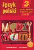 Łuczak Agnieszka, Prylińska Ewa - Między nami 3 Język polski Zeszyt ćwiczeń Część 1