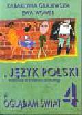 Grajewska Katarzyna, Wower Ewa - Oglądam świat 4 Język polski Podręcznik do kształcenia językowego
