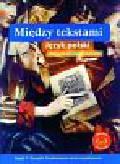 Rosiek Stanisław, Maćkiewicz Jolanta, Majchrowski Zbigniew - Między tekstami Język polski Podręcznik Część 1. Liceum technikum