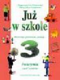 Piotrowska Małgorzata Ewa, Szymańska Maria Alicja - Już w szkole 3 Ćwiczenia Część 4