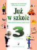 Piotrowska Małgorzata Ewa, Szymańska Maria Alicja - Już w szkole Podręcznik do kształcenia zintegrowanego kl.3 Semestr I