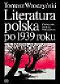 Tomasz Wroczyński - Literatura polska po 1939 roku. Podręcznik dla klas maturalnych.