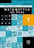 Bartol Wiktor, Dałek Krystyna, Łakoma Ewa - Matematyka się liczy Część 1 Zbiór zadań