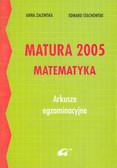 Zalewska Anna - Matura 2005 matematyka arkusze egzaminacyjne