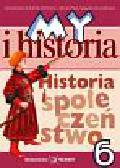 Surdyk-Fertsch Wiesława, Olszewska Bogumiła - My i historia Historia i społeczeństwo Podręcznik kl.6